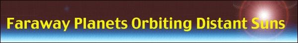 Faraway Planets Orbiting Distance Stars
