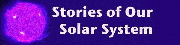 Stories of our Solar System